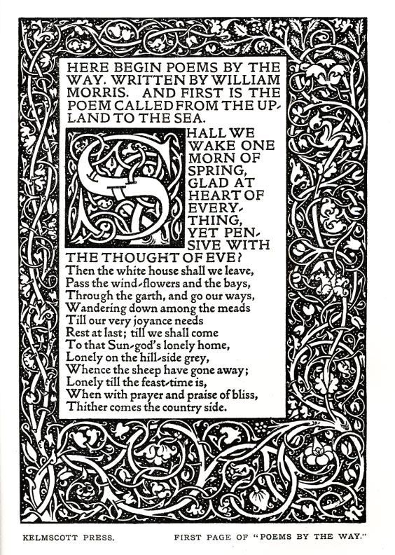 A page printed by the Kelmscott Press.  Morris wrote the poems, and drew the decorative border and initials that graced the pages.